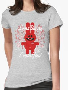 SOME BUNNY LOVES YOU! T-Shirt