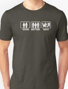 Good, Better, Best 1 Unisex T-Shirt