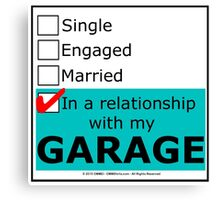In A Relationship With My Garage Canvas Print