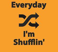 Everyday I'm Shufflin' Unisex T-Shirt