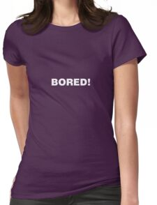 BORED! Womens Fitted T-Shirt