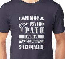 Not a psychopat Unisex T-Shirt