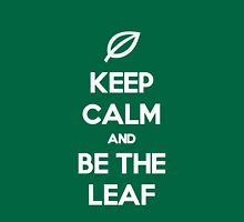 Be the Leaf! Unisex T-Shirt