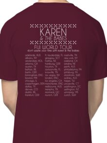 Karen & The Babes World Tour Classic T-Shirt