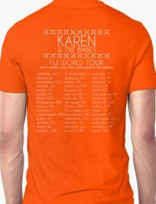 Karen & The Babes World Tour Unisex T-Shirt