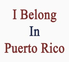 I Belong In Puerto Rico by supernova23