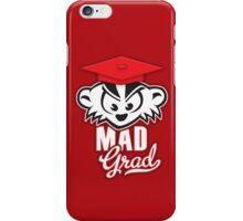 Mad Grad Too! iPhone Case/Skin