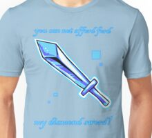 You can not afford, 'ford Ford, my diamond sword! Unisex T-Shirt