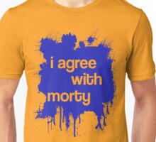 i agree with morty Unisex T-Shirt
