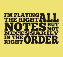 I'm Playing All The Right Notes (Black text) Kids Clothes