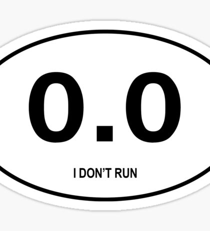 0.0 I don't run Sticker