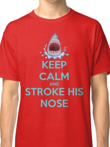 'Keep Calm And Stroke His Nose' Shark Design Classic T-Shirt