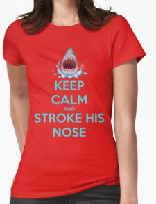'Keep Calm And Stroke His Nose' Shark Design Womens Fitted T-Shirt