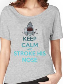 'Keep Calm And Stroke His Nose' Shark Design -Edit- Women's Relaxed Fit T-Shirt