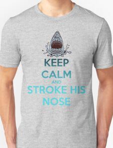 'Keep Calm And Stroke His Nose' Shark Design -Edit- Unisex T-Shirt