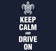GBS Keep Calm and Drive On by turnerstokens