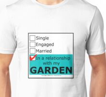 In A Relationship With My Garden Unisex T-Shirt