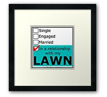 In A Relationship With My Lawn Framed Print
