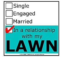 In A Relationship With My Lawn Photographic Print