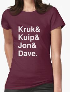 Kruk& Kuip& Jon& Dave. Womens Fitted T-Shirt