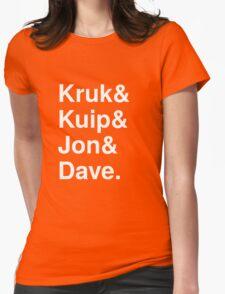 Kruk& Kuip& Jon& Dave. Womens Fitted T-Shirt