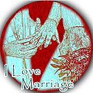 I Love Marriage by noeljerke