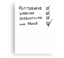 Potterhead, Whovian, Sherlockian, and Proud Canvas Print