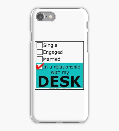 In A Relationship With My Desk iPhone Case/Skin