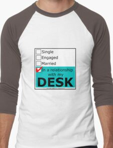 In A Relationship With My Desk Men's Baseball ¾ T-Shirt