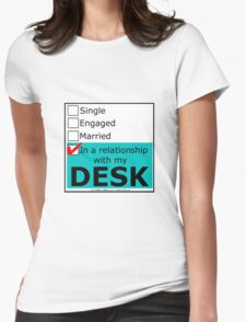 In A Relationship With My Desk Womens Fitted T-Shirt