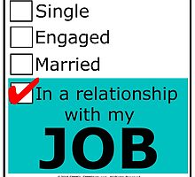 In A Relationship With My Job by cmmei