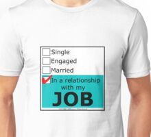 In A Relationship With My Job Unisex T-Shirt
