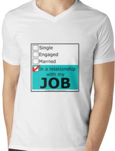 In A Relationship With My Job Mens V-Neck T-Shirt