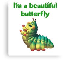 I'm a beautiful butterfly Canvas Print