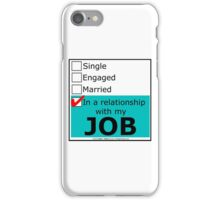 In A Relationship With My Job iPhone Case/Skin