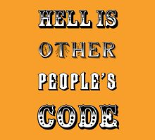 Hell is other people's code Unisex T-Shirt