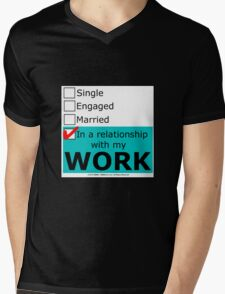 In A Relationship With My Work Mens V-Neck T-Shirt