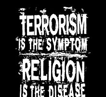 TERRORISM IS THE SYMPTOM...  by atheistcards