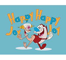 Happy Happy Joy Joy Photographic Print