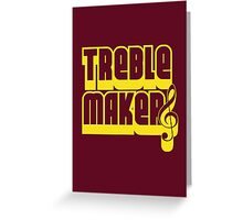 Treblemakers Greeting Card