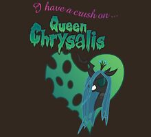 I have a crush on... Chrysalis - with text Unisex T-Shirt