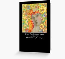 'Even The Angels Wept, An Epiphany', Titled Keepsake Card or Small Print Greeting Card