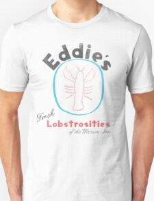 Eddie's Fresh Lobstrosities of the Western Sea Unisex T-Shirt