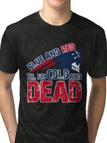 Patriots Blue and Red Til I'm Cold and Dead Tri-blend T-Shirt