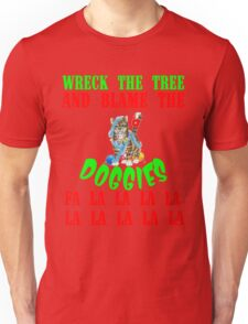 WRECK THE TREE AND BLAME THE DOGGIES Unisex T-Shirt