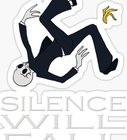 Silence Will Fall Sticker