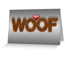 WOOF Greeting Card