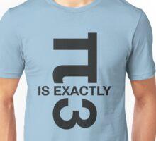 π IS EXACTLY THREE Unisex T-Shirt