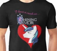 I have a crush on... Shining Armor - with text Unisex T-Shirt