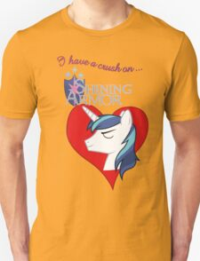 I have a crush on... Shining Armor - with text T-Shirt